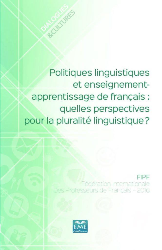Politiques linguistiques et enseignement- apprentissage de français : quelles perspectives pour la pluralité linguistique ?
